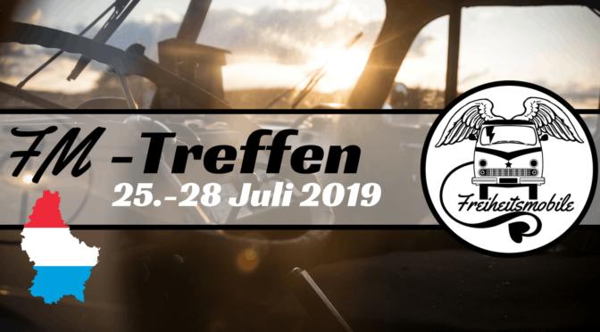 Freiheitsmobiletreffen 2019 – Wir sind dabei!