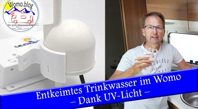Entkeimtes Trinkwasser im Wohnmobil – mit UV-Licht auf der sicheren Seite!