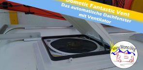 Frische Luft im Wohnmobil: Der automatische Dometic Fantastic Vent – Produkttest – Werbung